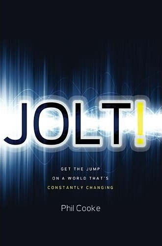 Jolt! by Phil Cooke. Make Change Work For You