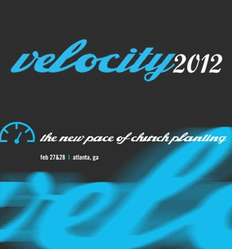 Fellow Church Planters, Check Out Velocity 2012
