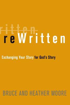 ReWritten: Exchanging Your Story for God's Story