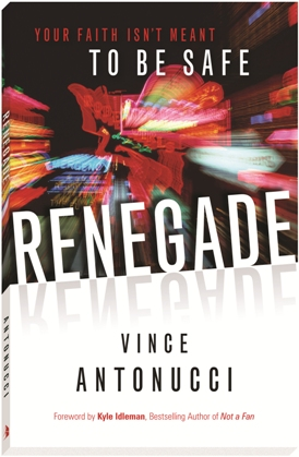 Renegade – Your Faith Isn't Meant To Be Safe