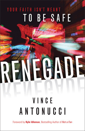 Don't Play It Safe… Be a Renegade