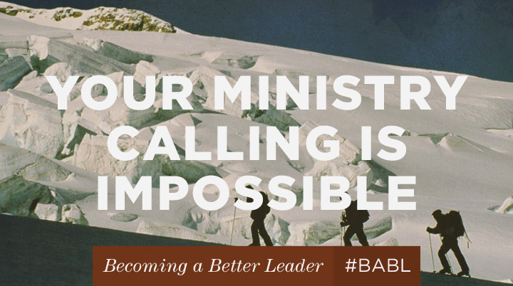 Your ministry calling is impossible