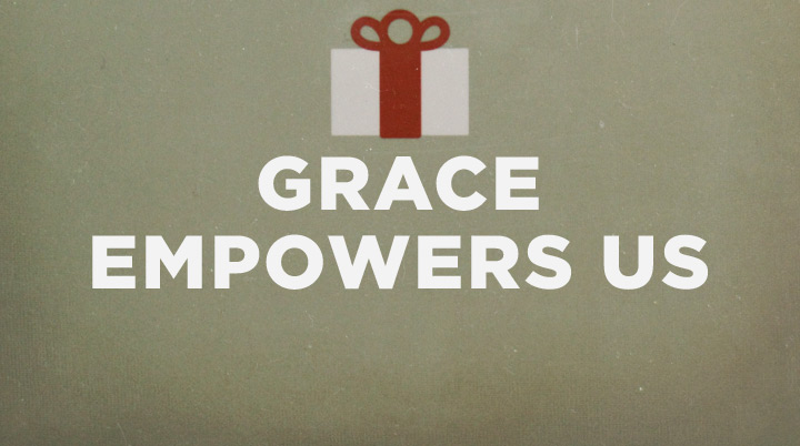 The places grace empowers us