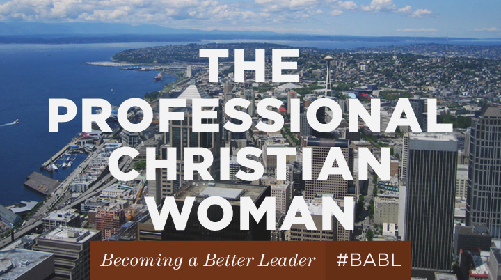5 bits of wisdom for the professional Christian woman
