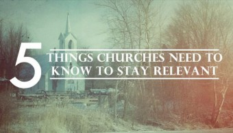 5 Things Churches Need to Know to Stay Relevant