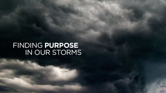 Finding Purpose In Our Storms