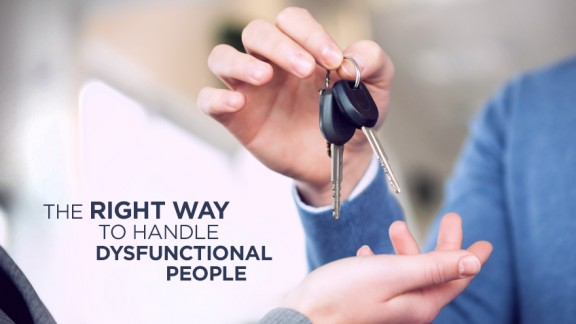 The Right Way to Handle Dysfunctional People
