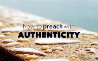 How to Preach with Authenticity