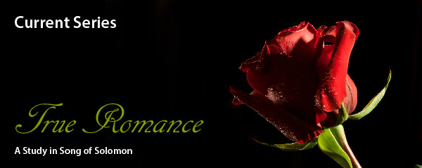 True Romance: The Message of Song of Solomon