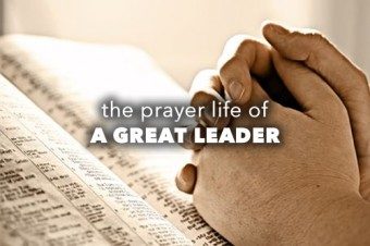 The Prayer Life Of an Above Average Leader
