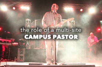 The Role of a Campus Pastor at a Multi-Site Church