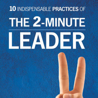 10 Indispensable Practices of the 2-Minute Leader