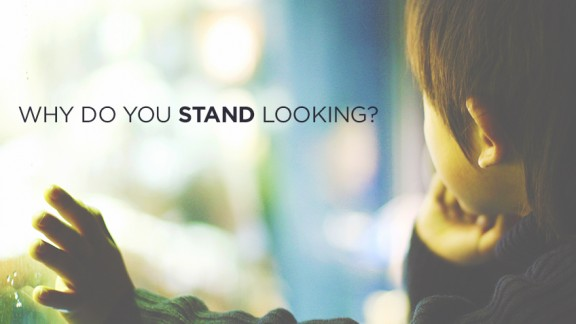 Why do you stand looking…