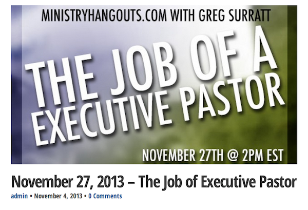 Ministry Hangout – The Job Of Executive Pastor