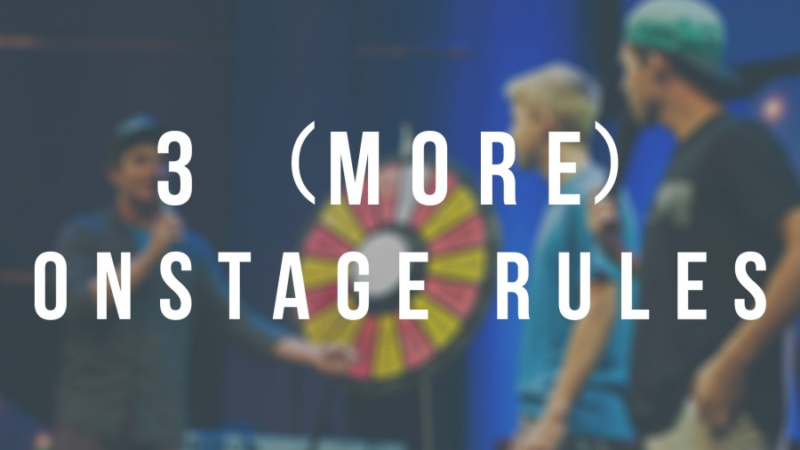 First 2 Years: 3 (More) Onstage Rules