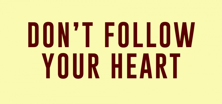 First 2 Years: Don't Follow Your Heart