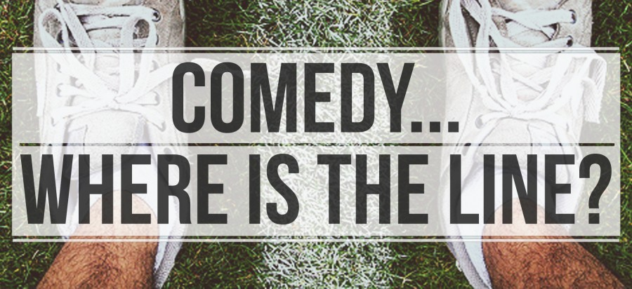 "Comedy… Where is ""The Line?"""