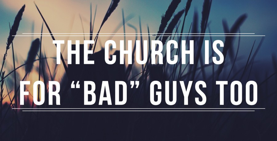 "First 2 Years: The Church is for ""Bad"" Guys Too"