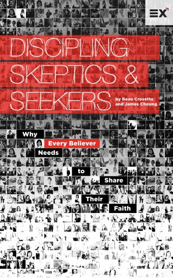 Free Ebook – Discipling Skeptics and Seekers: Why Every Believer Needs to Share Their Faith