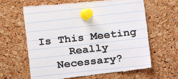 Meetings Are Lame: 7 Suggestions On Making Them Better