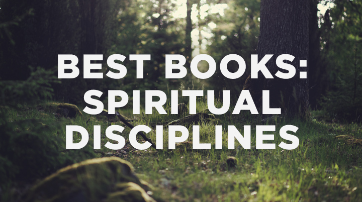 Best Books: Spiritual Disciplines for the Christian Life, by Donald S. Whitney