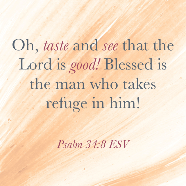 Taste, and See that the Lord Is Good