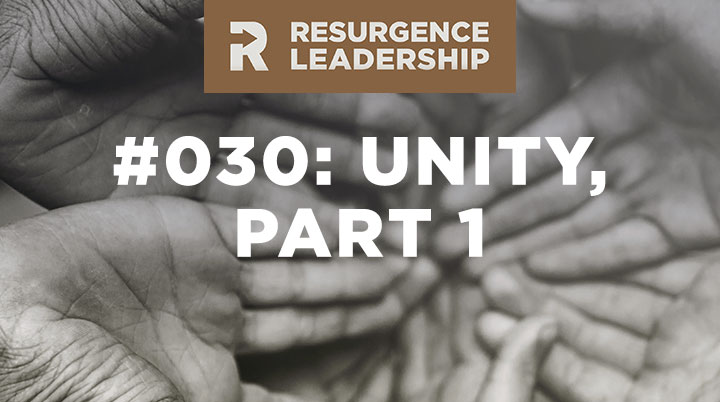 Resurgence Leadership #030: Mark Driscoll, Unity, Part 1