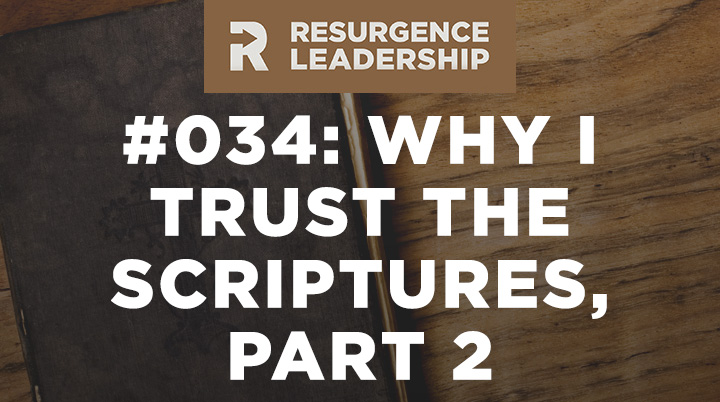 RESURGENCE LEADERSHIP #034: JOHN PIPER, WHY I TRUST THE SCRIPTURES, PART 2
