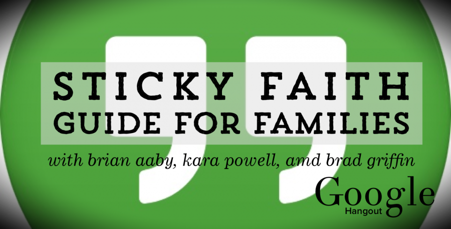 Sticky Faith Hangout and Q&A with Kara Powell & Brad Griffin