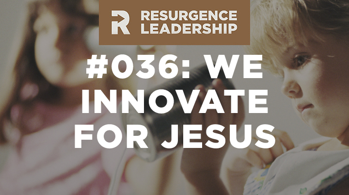 Craig Groeschel: We Innovate for Jesus