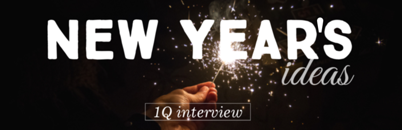 1Q interview: New Year's Ideas