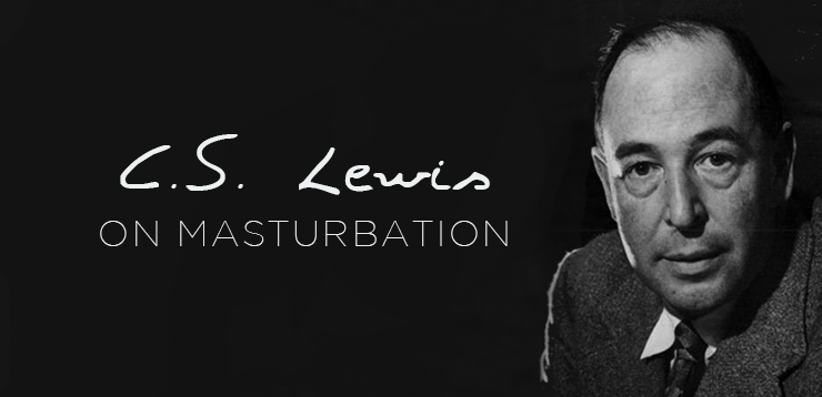 C.S. Lewis shares his thoughts on Masturbation