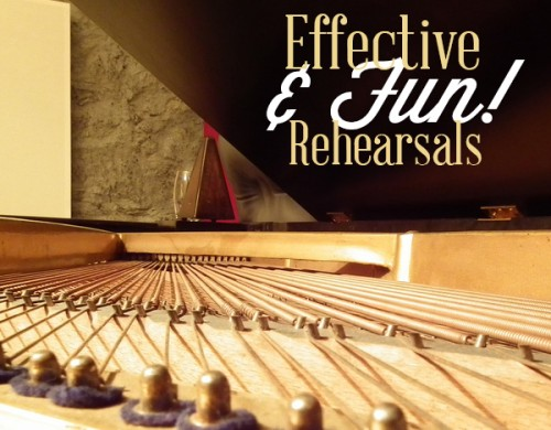 Want To Lead More Effective (And Fun) Rehearsals? Here's How!
