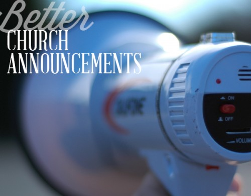 Here's How To Make Your Church Announcements Better Than Ever