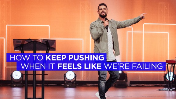 How to Keep Pushing When It Feels Like We're Failing