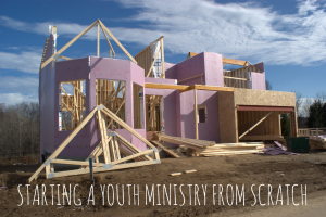 Starting a Youth Ministry From Scratch