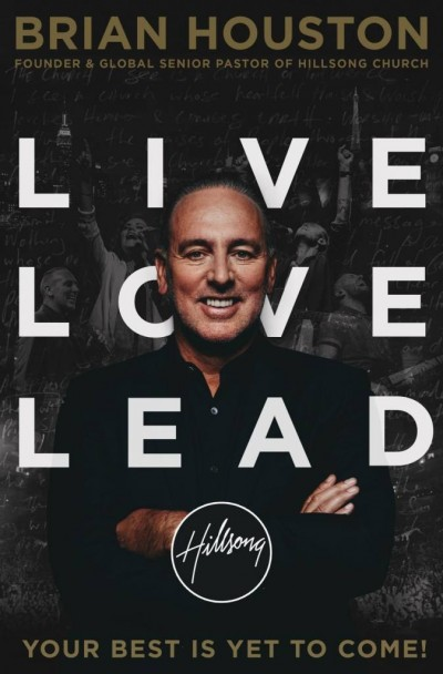 Live Love Lead: An Interview with Brian Houston