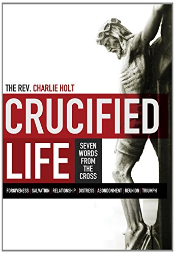 Prepare for Easter with The Crucified Life