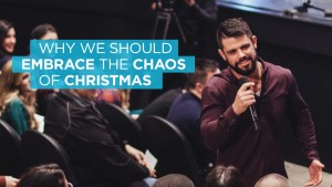 Why We Should Embrace The Chaos of Christmas