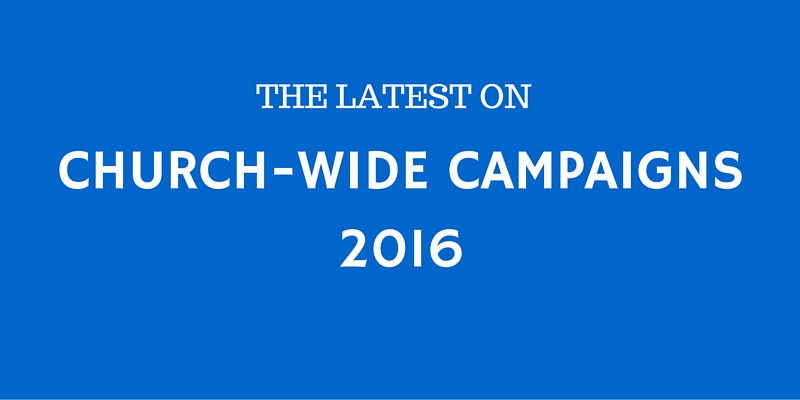 The Latest on Church-Wide Campaigns – 2016