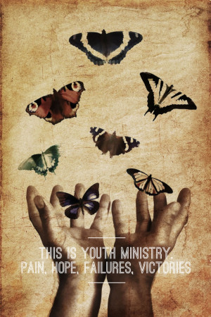 The unspeakable pain, hope, failures, and victories of youth ministry