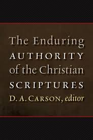 D.A. Carson's FAQ (with Answers) on Scriptural Authority in the History of the Church