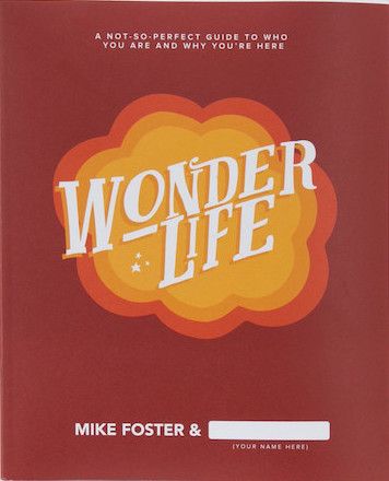 Don't Miss Wonderlife: The Latest Study from Mike Foster and SecondChance.org
