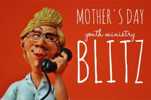Mother's Day Blitz