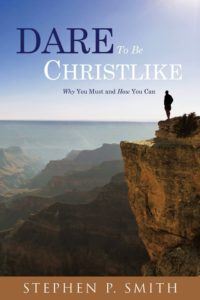 """Get My Dad's New Book """"Dare To Be Christlike"""""""
