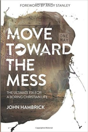 Move Toward the Mess Is a Book You Need to Be Reading