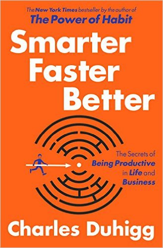 Review: Smarter Faster Better: The Secrets of Being Productive in Life and Business