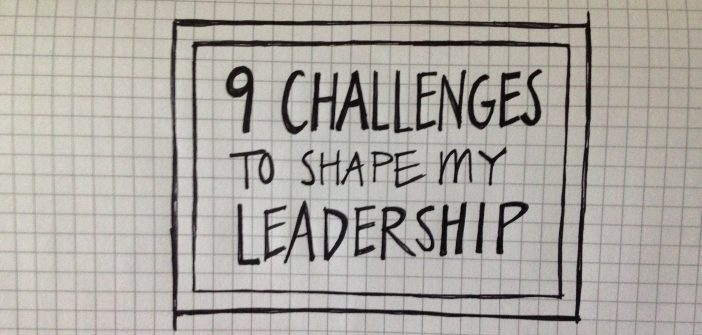9 Challenges to Shape My Leadership