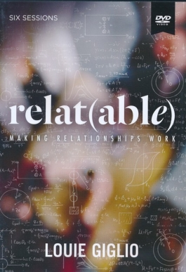 New from Louie Giglio | relat(able): Making Relationships Work