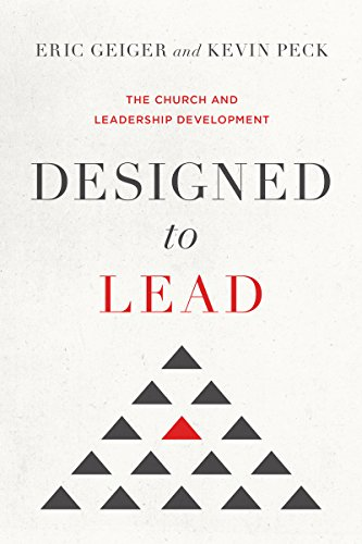 Do NOT Miss Designed to Lead: The Latest from Eric Geiger and Kevin Peck